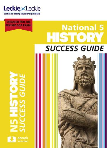 National 5 History Success Guide - Success Guide for SQA Exams (Paperback)