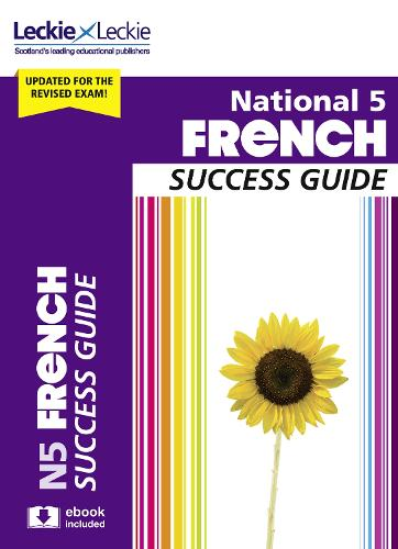 National 5 French Success Guide - Success Guide for SQA Exams (Paperback)