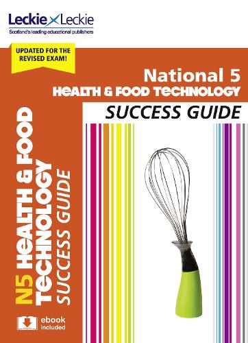 National 5 Health and Food Technology Revision Guide for New 2019 Exams: Success Guide for Cfe Sqa Exams - Success Guide for SQA Exam Revision (Paperback)