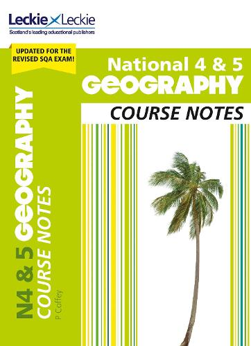 National 4/5 Geography Course Notes for New 2019 Exams: For Curriculum for  Excellence Sqa Exams - Course Notes for SQA Exams (Paperback)