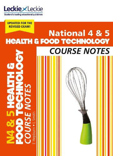 National 4/5 Health and Food Technology Course Notes - Course Notes for SQA Exams (Paperback)