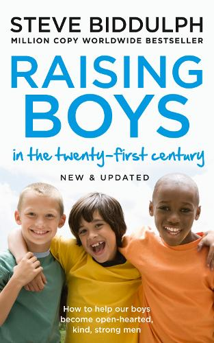 Raising Boys in the 21st Century: Completely Updated and Revised (Paperback)
