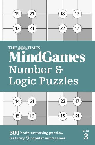 The Times MindGames Number and Logic Puzzles Book 3: 500 Brain-Crunching Puzzles, Featuring 7 Popular Mind Games (Paperback)