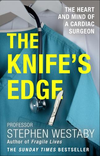 The Knife's Edge: The Heart and Mind of a Cardiac Surgeon (Paperback)