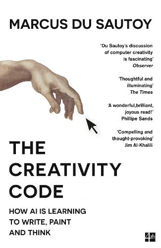 The Creativity Code: How Ai is Learning to Write, Paint and Think (Paperback)