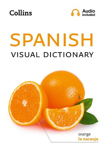 Spanish Visual Dictionary: A Photo Guide to Everyday Words and Phrases in Spanish - Collins Visual Dictionary (Paperback)