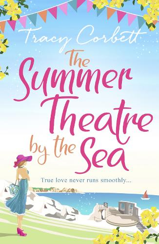 The Summer Theatre by the Sea: The Feel-Good Holiday Romance You Need to Read This 2018 (Paperback)