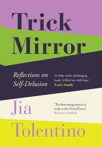 Trick Mirror: Reflections on Self-Delusion (Hardback)
