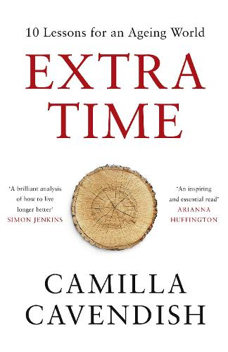Extra Time: 10 Lessons for an Ageing World (Hardback)