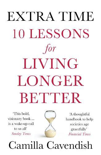 Extra Time: 10 Lessons for Living Longer Better (Paperback)
