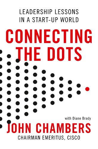 Connecting the Dots: Leadership Lessons in a Start-Up World (Hardback)
