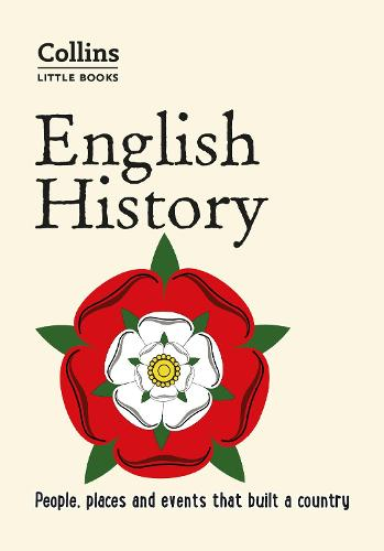 English History: People, Places and Events That Built a Country - Collins Little Books (Paperback)