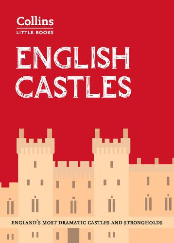 English Castles: England'S Most Dramatic Castles and Strongholds - Collins Little Books (Paperback)