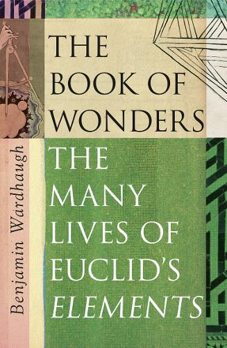 The Book of Wonders: The Many Lives of Euclid's Elements (Hardback)