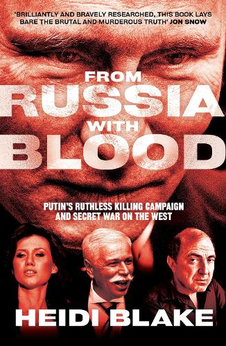 From Russia with Blood: Putin's Ruthless Killing Campaign and Secret War on the West (Paperback)