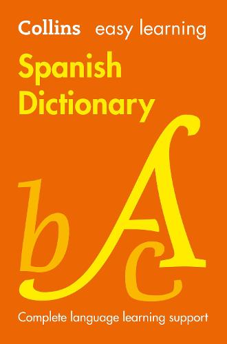 Easy Learning Spanish Dictionary: Trusted Support for Learning - Collins Easy Learning (Paperback)