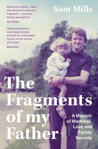 The Fragments of my Father: A Memoir of Madness, Love and Family Secrets (Paperback)