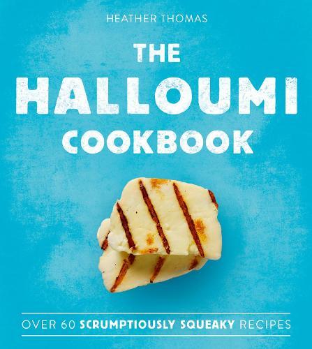 The Halloumi Cookbook (Hardback)