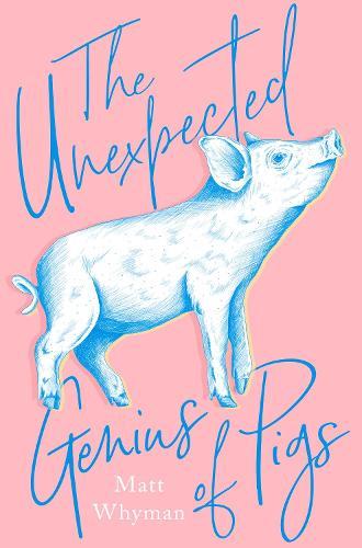 The Unexpected Genius of Pigs (Hardback)