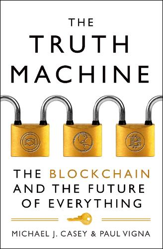 The Truth Machine: The Blockchain and the Future of Everything (Paperback)