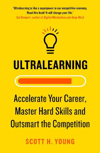 Ultralearning: Accelerate Your Career, Master Hard Skills and Outsmart the Competition (Paperback)