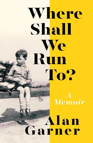 Where Shall We Run To?: A Memoir (Hardback)