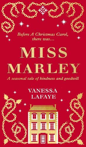 Miss Marley: A Christmas Ghost Story - a Prequel to a Christmas Carol (Hardback)