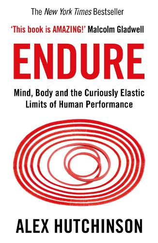Endure: Mind, Body and the Curiously Elastic Limits of Human Performance (Paperback)