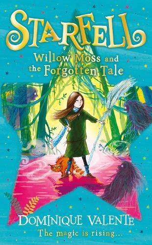 Starfell: Willow Moss and the Forgotten Tale - Starfell Book 2 (Hardback)