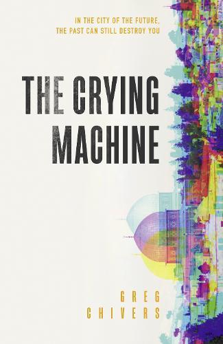The Crying Machine (Hardback)