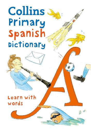 Primary Spanish Dictionary: Illustrated Dictionary for Ages 7+ - Collins Primary Dictionaries (Paperback)