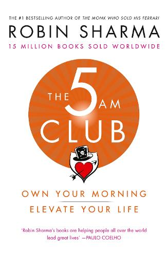 The 5 AM Club: Own Your Morning. Elevate Your Life. (Paperback)