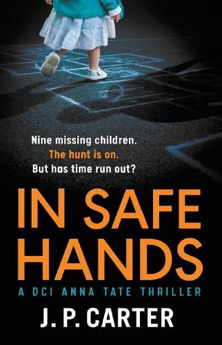 In Safe Hands - A DCI Anna Tate Crime Thriller Book 1 (Paperback)