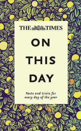 The Times On This Day: Facts and Trivia for Every Day of the Year (Hardback)