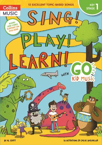 Sing! Play! Learn! with Go Kid Music - Key Stage 1 - Go Kid Music