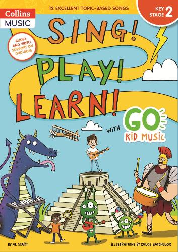 Sing! Play! Learn! with Go Kid Music - Key Stage 2 - Go Kid Music