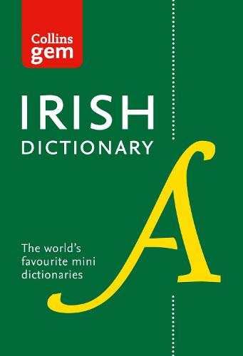Collins Irish Dictionary Gem Edition: All the Latest Words in a Mini Format - Collins Gem (Paperback)