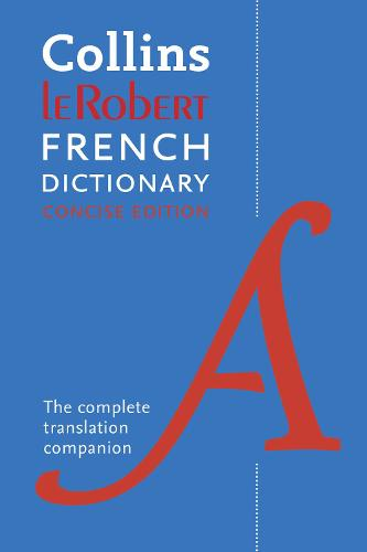 Collins Robert French Dictionary Concise edition: The Complete Translation Companion (Paperback)