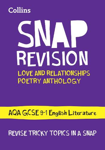 Love & Relationships Poetry Anthology: AQA GCSE 9-1 English Literature - Collins Snap Revision (Paperback)