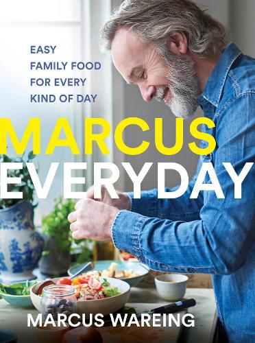 Marcus Everyday: Easy Family Food for Every Kind of Day (Hardback)