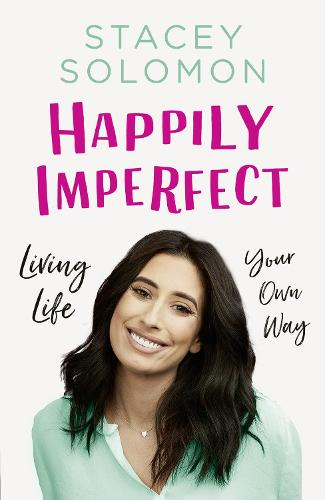 Happily Imperfect: Living Life Your Own Way (Hardback)