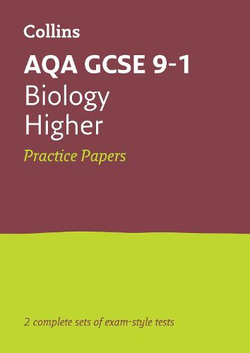 AQA GCSE 9-1 Biology Higher Practice Papers: Ideal for Home Learning, 2022 and 2023 Exams - Collins GCSE Grade 9-1 Revision (Paperback)