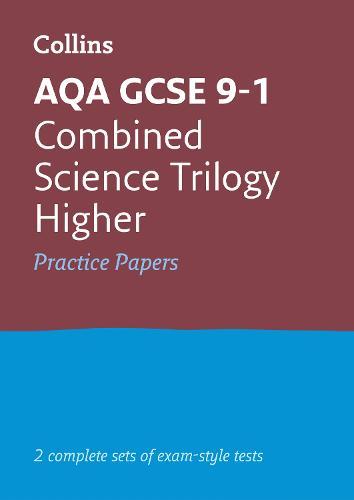 GCSE Combined Science Higher AQA Practice Test Papers: GCSE Grade 9-1 - Collins GCSE 9-1 Revision (Paperback)