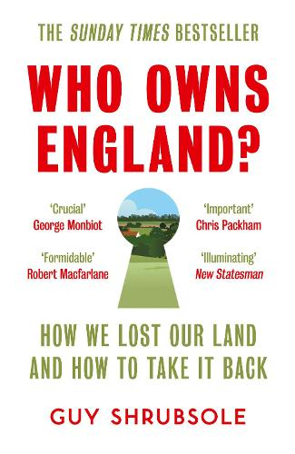 Who Owns England?: How We Lost Our Land and How to Take it Back (Paperback)