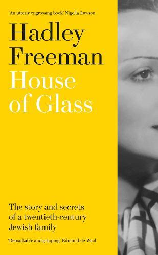 House of Glass: The Story and Secrets of a Twentieth-Century Jewish Family (Hardback)