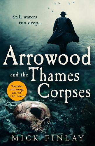 Arrowood and the Thames Corpses - An Arrowood Mystery Book 3 (Paperback)