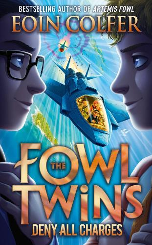 Deny All Charges - The Fowl Twins Book 2 (Paperback)