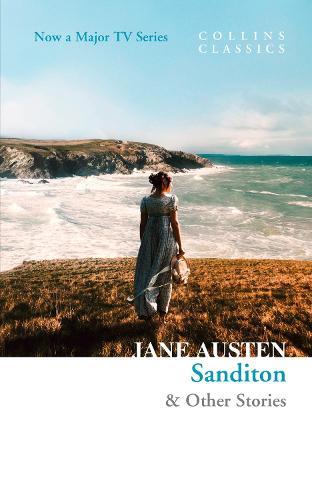 Sanditon: & Other Stories - Collins Classics (Paperback)