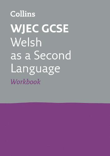 WJEC GCSE Welsh as a Second Language Workbook: Ideal for Home Learning, 2022 and 2023 Exams - Collins GCSE Revision (Paperback)