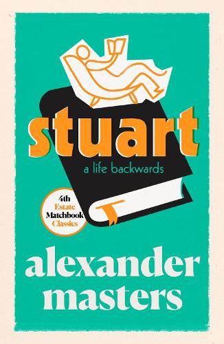 Stuart: A Life Backwards - 4th Estate Matchbook Classics (Paperback)